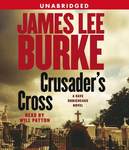 Crusader's Cross: A Dave Robicheaux Novel (Dave Robicheaux Mysteries) - James Lee Burke