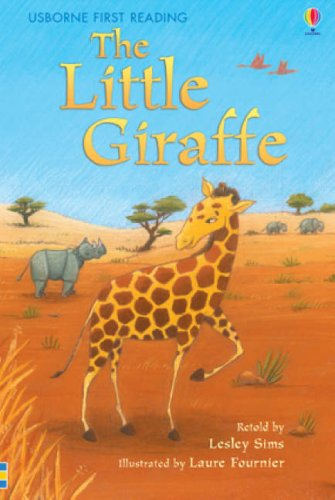 The Little Giraffe (First Reading) - Lesley Sims; Laure Fournier