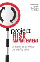 Project Risk Management: An Essential Tool for Managing and Controlling Projects