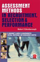 Assessment Methods in Recruitment, Selection & Performance: A Managers Guide to Psychometric Testing, Interviews and Assessment Centres