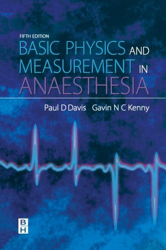 Basic Physics  &  Measurement in Anaesthesia, 5e - P.D. Davis