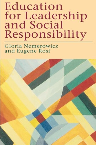 Education for Leadership and Social Responsibility - Gloria Nemerowicz; Eugene Rosi