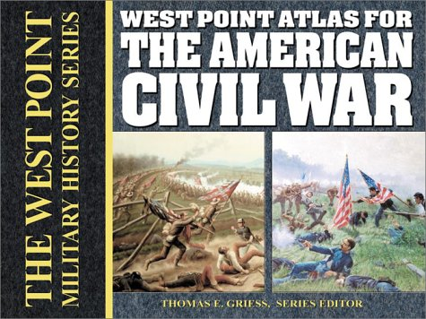 West Point Atlas for the  American Civil War (The West Point Military History Series) - Thomas E. Griess