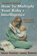 How to Multiply Your Baby's Intelligence: More Gentle Revolution