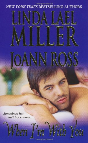 When I'm With You - Linda Lael Miller; Joann Ross