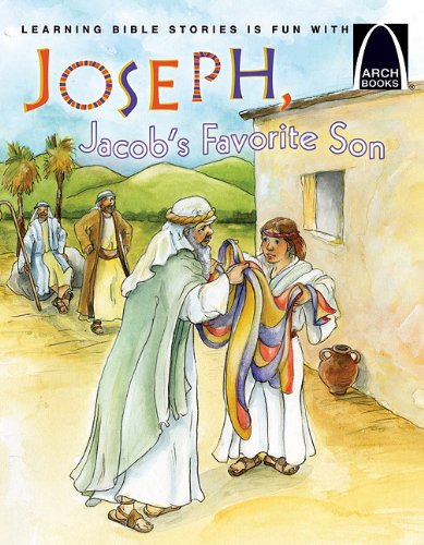 Joseph, Jacob's Favorite Son - Arch Book - Eric Bohnet