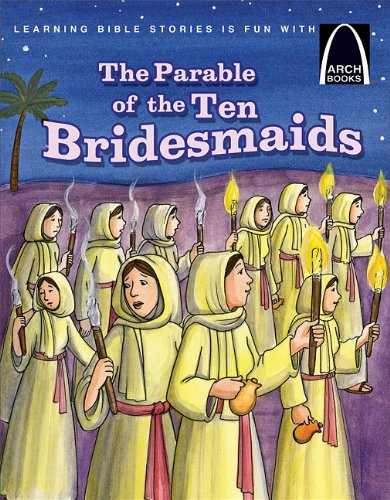 The Parable of the Ten Bridesmaids (Arch Book) - Claire Miller