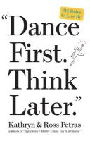 Dance First, Think Later