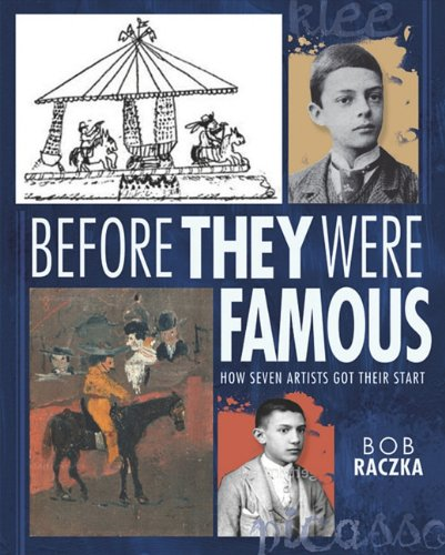 Before They Were Famous: How Seven Artists Got Their Start (Bob Raczka's Art Adventures) - Bob Raczka