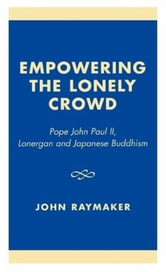 Empowering the Lonely Crowd: Pope John Paul II, Lonergan and Japanese Buddhism