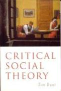 Critical Social Theory: Culture, Society and Critique