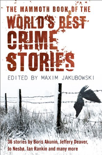 The Mammoth Book of the World's Best Crime Stories - Maxim Jakubowski