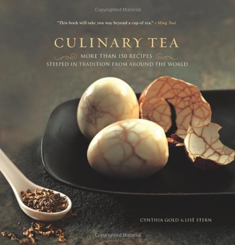 Culinary Tea: More Than 150 Recipes Steeped in Tradition from Around the World - Cynthia Gold, Lise Stern