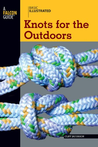 Basic Illustrated Knots for the Outdoors (Basic Illustrated Series) - Cliff Jacobson, Lon Levin