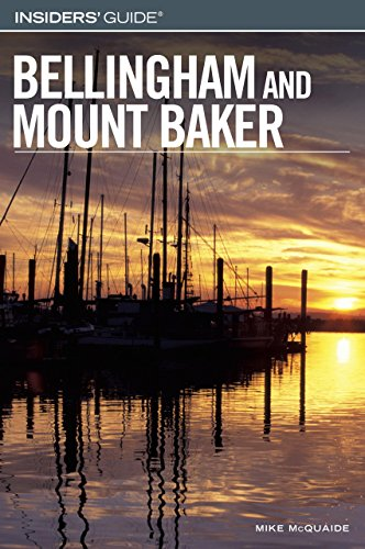 Insiders' Guider to Bellingham and Mount Baker (Insiders' Guide Series) - Mike Mcquaide
