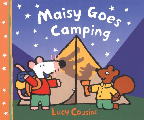 Maisy Goes Camping: A Maisy First Experience Book - Cousins, Lucy