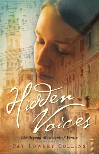 Hidden Voices: The Orphan Musicians of Venice - Pat Lowery Collins