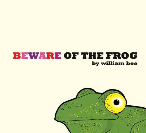 Beware of the Frog - William Bee