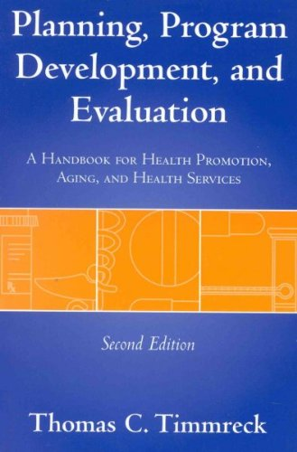 Planning, Program Development And Evaluation - Thomas C. Timmreck