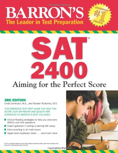 Barron's SAT 2400: Aiming for the Perfect Score - Linda Carnevale M.A.; Roselyn Teukolsky M.S.