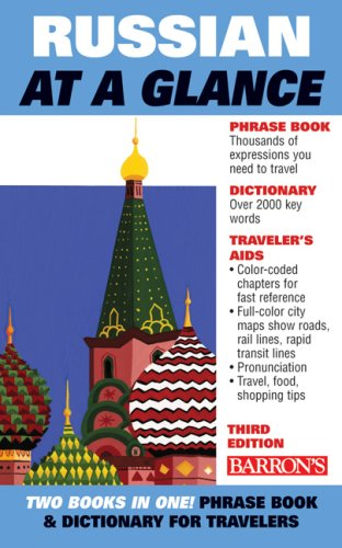 Russian at a Glance: Foreign Language Phrasebook  &  Dictionary (At a Glance Series) - Thomas R. Beyer Jr. Ph.D.