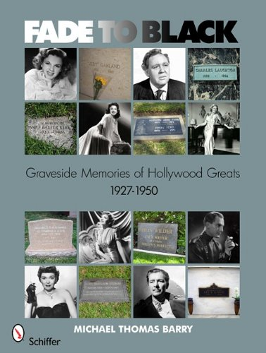 Fade to Black: Graveside Memories of Hollywood Greats 1927 -1950 - Michael Thomas Barry