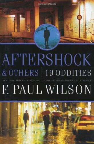 Aftershock  &  Others: 19 Oddities - F. Paul Wilson