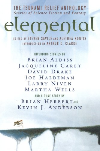 Elemental: The Tsunami  Relief Anthology: Stories of Science Fiction and Fantasy - Steven Savile; Alethea Kontis; Arthur C. Clarke