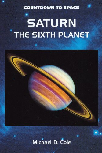 Saturn: The Sixth Planet (Countdown to Space) - Michael D. Cole