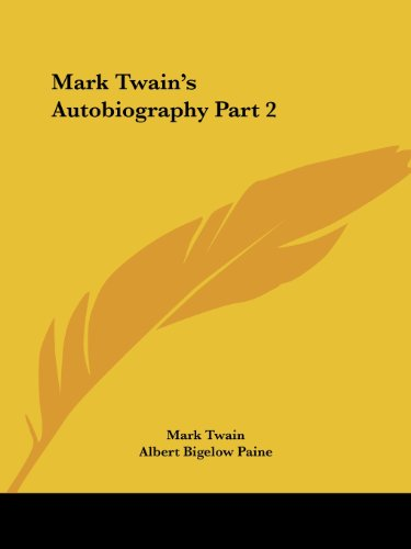 Mark Twain's Autobiography Part 2 - Mark Twain