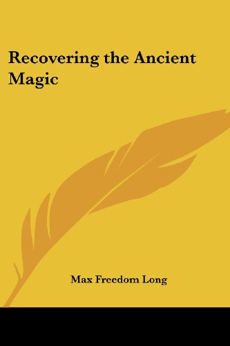 Recovering the Ancient Magic - Max Freedom Long