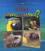 Que Es el Reino Animal? = What Is the Animal Kingdom?