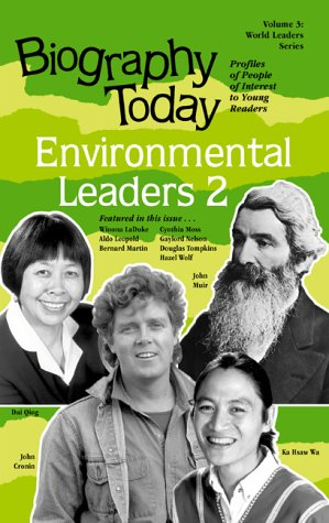 Biography Today : Profiles of People of Interest to Young Readers (World Leaders Series, Vol 3: Environmental Leaders #2) - Laurie Hillstrom; Kevin Hillstrom