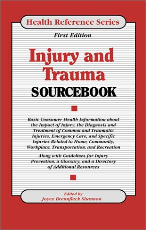 Injury and Trauma Sourcebook (Health Reference Series) - Joyce Brennfleck Shannon