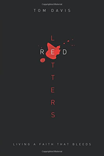 Red Letters: Living a Faith That Bleeds - Tom Davis