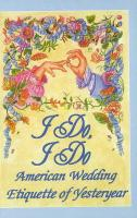 I Do, I Do: American Wedding Etiquette of Yesteryear