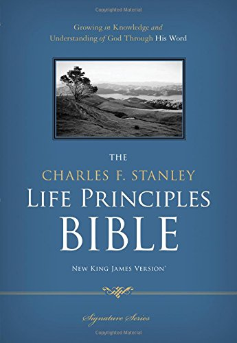 The Charles F. Stanley Life Principles Bible, NKJV - Dr. Charles F. Stanley