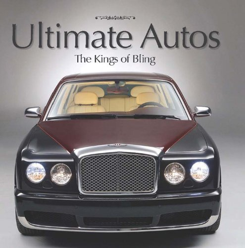 Ultimate Autos: The Kings of Bling - Tom Stewart