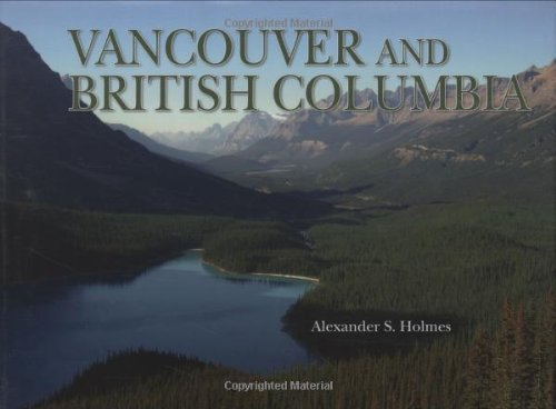 Vancouver and British Columbia (Growth of the City/State) - Alexander Holmes