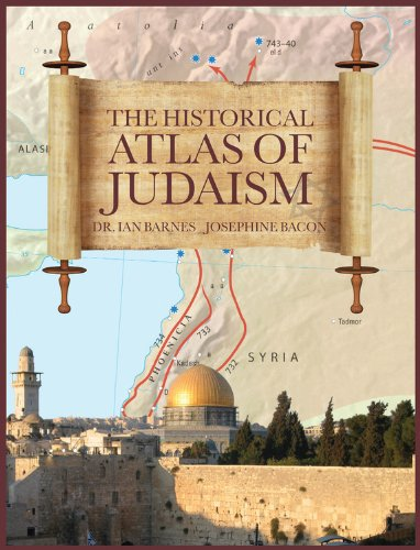 The Historical Atlas of Judaism (Historical Atlas Series) - Josephine Bacon; IAN BARNES
