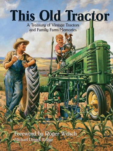 This Old Tractor: A Treasury of Vintage Tractors and Family Farm Memories - Michael Dregni