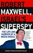 Robert Maxwell, Israel's Superspy: The Life and Murder of a Media Mogul