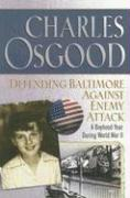 Defending Baltimore Against Enemy Attack: A Boyhood Year During World War II
