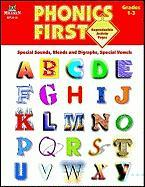 Phonics First, Grades 1-3: Special Sounds, Blends and Diagraphs, Special Vowels