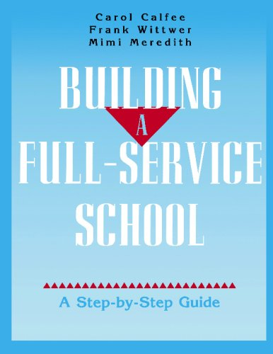 Building A Full-Service School: A Step-by-Step Guide - Carol Calfee; Frank Wittwer; Mimi Meredith