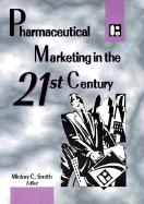 Pharmaceutical Marketing in the 21st Century