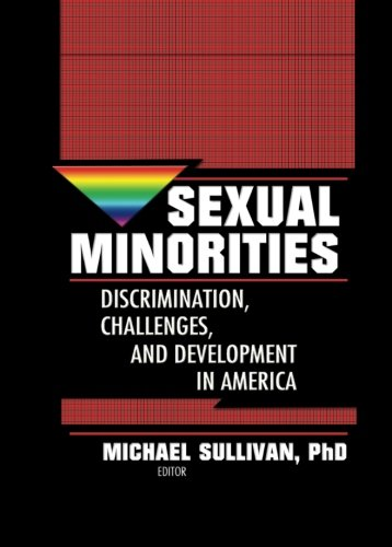 Sexual Minorities: Discrimination, Challenges and Development in America - Michael K. Sullivan