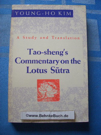 Tao-Sheng's Commentary on the Lotus Sutra: A Study and Translation. - Young-Ho Kim