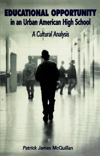 Educational Opportunity in an Urban American High: A Cultural Analysis - Patrick James McQuillan