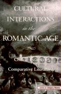 Cultural Interactions in the Romantic Age: Critical Essays in Comparative Literature